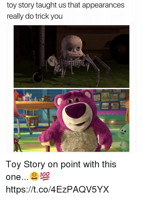 Toy Story, One, and You: toy story taught us that appearances  really do trick you Toy Story on point with this one...😩💯 https://t.co/4EzPAQV5YX