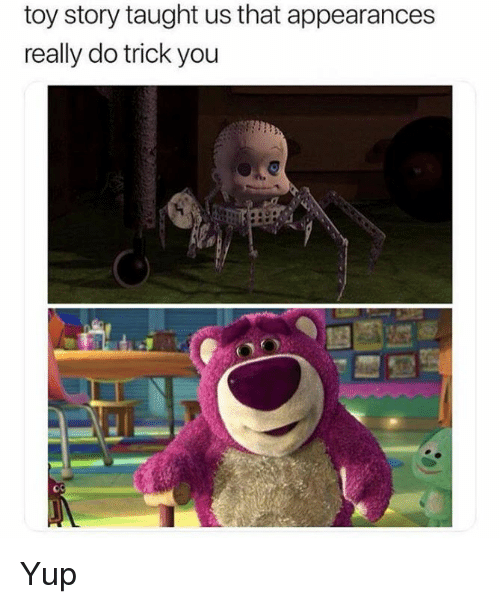 Memes, Toy Story, and 🤖: toy story taught us that appearances  really do trick you Yup