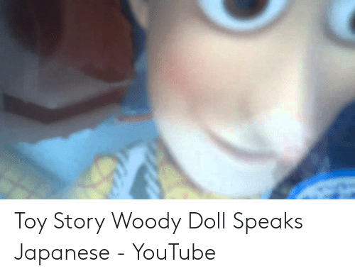Toy Story Woody Doll Speaks Japanese - YouTube | Toy Story