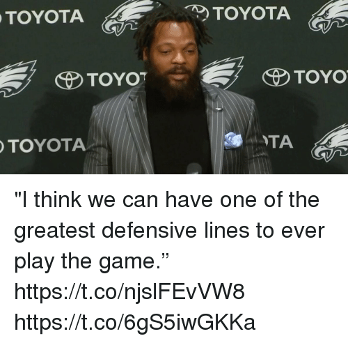 "Memes, The Game, and Toyota: TOYOTA  TOYOTA  TOYO""  TOYO  TOYOTA  ATA ""I think we can have one of the greatest defensive lines to ever play the game."" https://t.co/njslFEvVW8 https://t.co/6gS5iwGKKa"
