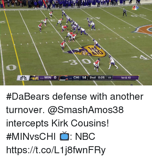 Kirk Cousins, Memes, and 🤖: tR  531 MIN O  e3 CHI 14 2nd 0:25:08  1st & 10 #DaBears defense with another turnover.  @SmashAmos38 intercepts Kirk Cousins! #MINvsCHI  📺: NBC https://t.co/L1j8fwnFRy