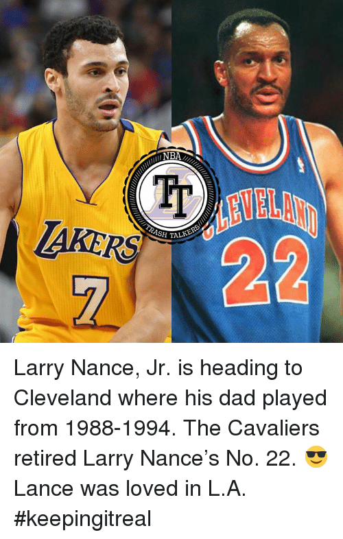 d484fa4c0 Tr TALKERS 7 Larry Nance Jr Is Heading to Cleveland Where His Dad ...