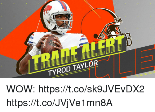 Memes, Wow, and Tyrod Taylor: TRADE AIDT  TYROD TAYLOR WOW: https://t.co/sk9JVEvDX2 https://t.co/JVjVe1mn8A