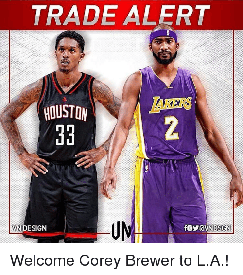 Memes, 🤖, and Corey Brewer: TRADE ALERT  VN DESIGN Welcome Corey Brewer to L.A.!