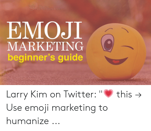 TRAFFIC GENERATION CAFE EMOJI MARKETING Beginner's Guide Larry Kim