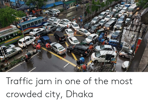 Traffic, One, and City: Traffic jam in one of the most crowded city, Dhaka
