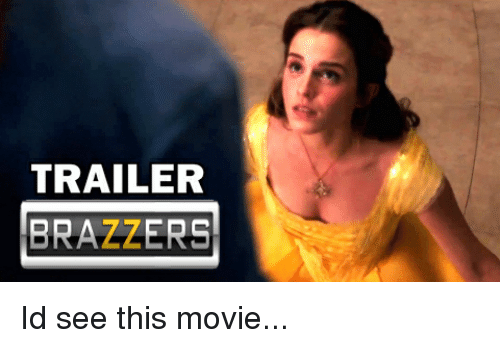 TRAILER BRAZZERS Id See This Movie | Brazzers Meme on SIZZLE