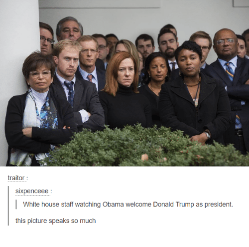 Dank, 🤖, and Staff: traitor  Sixpence ee  l White house staff watching Obama welcome Donald Trump as president  this picture speaks so much