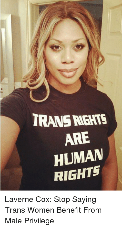 Target, Http, and Women: TRANS RGHTS  ARE  HUMAN  RIGHTS Laverne Cox: Stop Saying Trans Women Benefit From Male Privilege