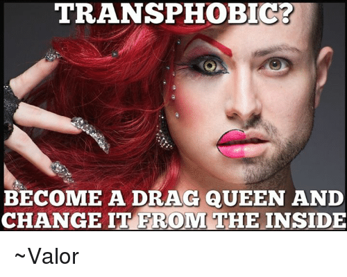 Transphobic Become A Drag Queen And Change Ite Room The Inside