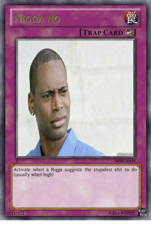 Trap Trap Card 54515 45454 Activate When A Nigga Suggests The 13170046 as well Jvnq additionally 1762850 as well Islipped And Fell On Black Ice I Tho But When 10022545 additionally Mis Amigas  o Una Mafia Ok Chicas Le Caiste Malauna 8133941. on embed