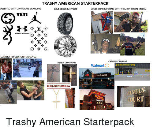 TRASHY AMERICAN STARTERPACK OBSESSED WITH CORPORATE BRANDING