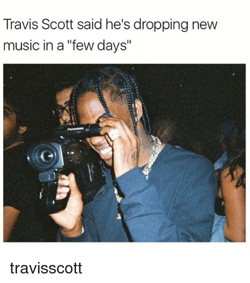 travis scott said hes dropping new music in a few 20324571 ✅ 25 best memes about travis scott travis scott memes
