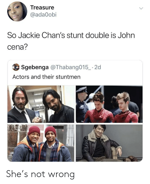 Treasure So Jackie Chan's Stunt Double Is John Cena? Sgebenga -2d