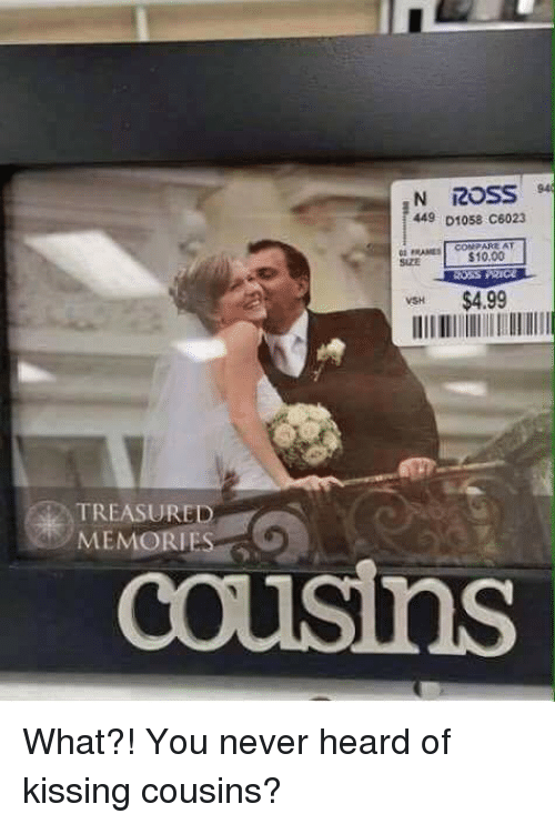 Funny Memes For Cousins : Best memes about kissing cousin