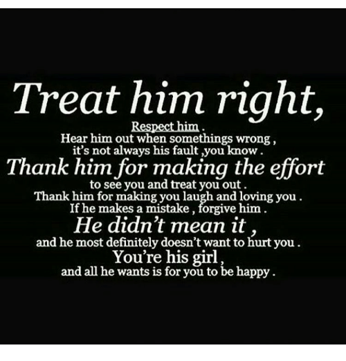Treat Him Right Hear Him Out When Somethings Wrong Its Not Always