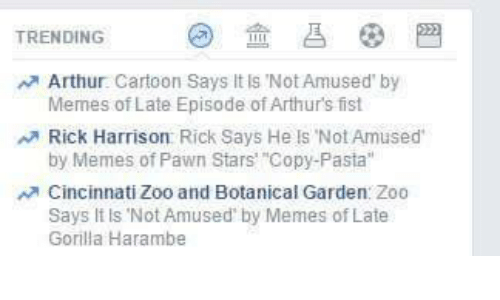 "Arthur, Meme, and Memes: TRENDING  A Arthur Cartoon Says it ls Not Amused by  Memes of Late Episode of Arthurs fist  Rick Harrison Rick Says He ls Not Amused  by Memes of Pawn Stars' ""Copy-Pasta""  Cincinnati Zoo and Botanical Garden Zoo  Says ls Not Amused by Memes of Late  Gorilla Harambe"