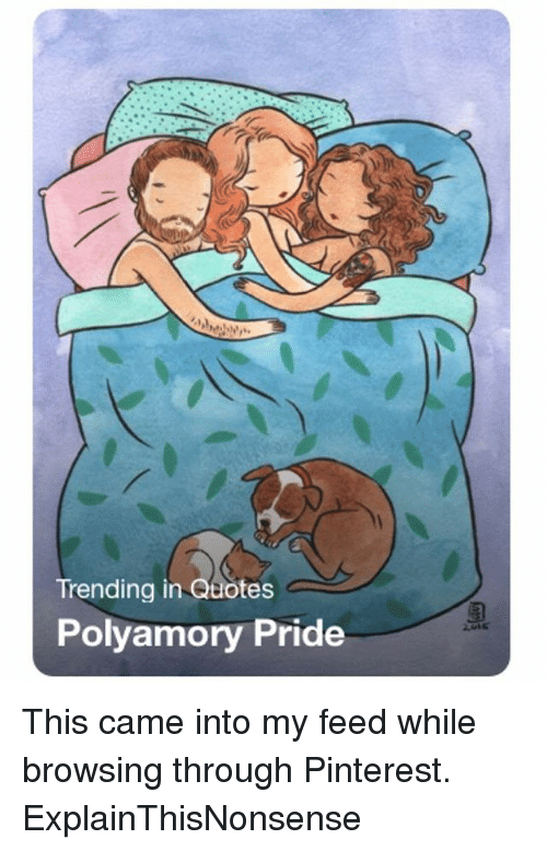 Trending In Quotes Polyamory Pride This Came Into My Feed While