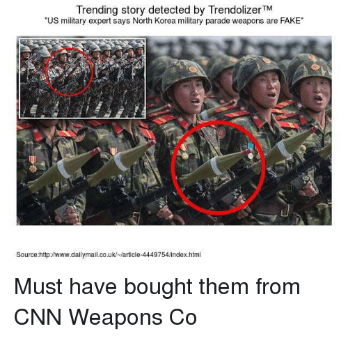 cnn.com, Fake, and North Korea: Trending story detected by TrendolizerTM  US military expert says North Korea military parade weapons are FAKE