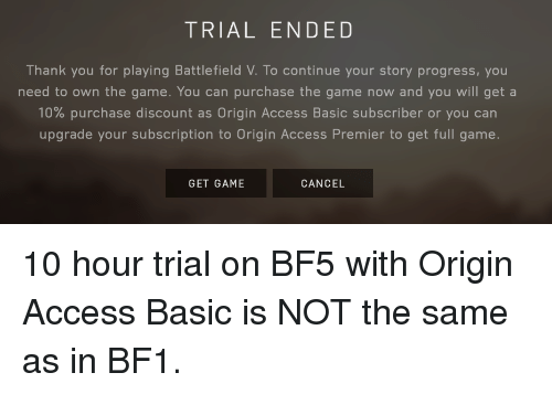 TRIAL ENDED Thank You for Playing Battlefield v to Continue
