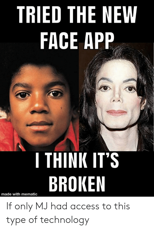 TRIED THE NEW FACE APP ITHINK IT'S BROKEN Made With Mematic