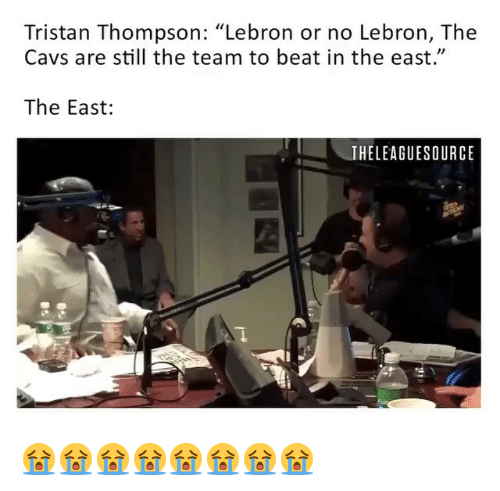 "Cavs, Nba, and Lebron: Tristan Thompson: ""Lebron or no Lebron, The  Cavs are still the team to beat in the east.""  The East:  THELEAGUESOURCE 😭😭😭😭😭😭😭😭"