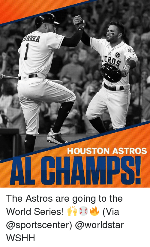 Memes, SportsCenter, and Worldstar: TRO  HOUSTON ASTROS  AL CHAMPS The Astros are going to the World Series! 🙌⚾️🔥 (Via @sportscenter) @worldstar WSHH