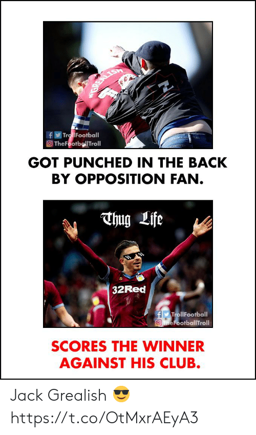 Club, Life, and Memes: Tro iFootball  O TheFootbellTroll  GOT PUNCHED IN THE BACK  BY OPPOSITION FAN.  hug Life  32Red  TrollFootball  eFootballTroll  SCORES THE WINNER  AGAINST HIS CLUB. Jack Grealish 😎 https://t.co/OtMxrAEyA3