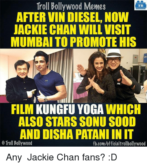 Troll Bollywood Memes Tb After Vindiesel Now Jackie Chan Will Visit