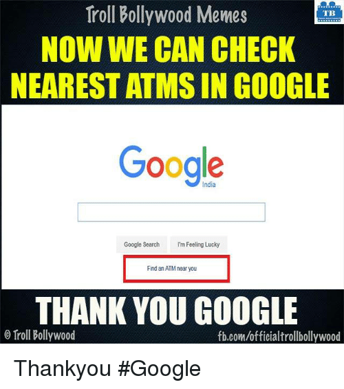 troll bollywood memes tb now we can check nearest atms 6933446 ✅ 25 best memes about google googling google google googling
