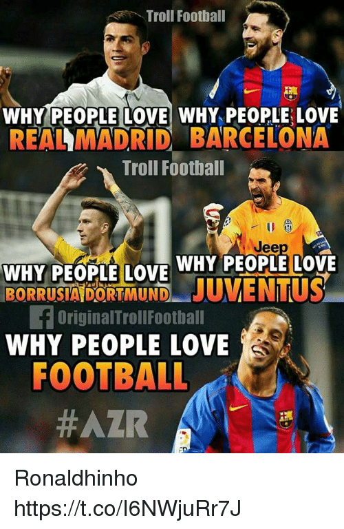 a406235c77d Troll Football WHY PEOPLE LOVE WHY PEOPLE LOVE REAL MADRID BARCELONA ...