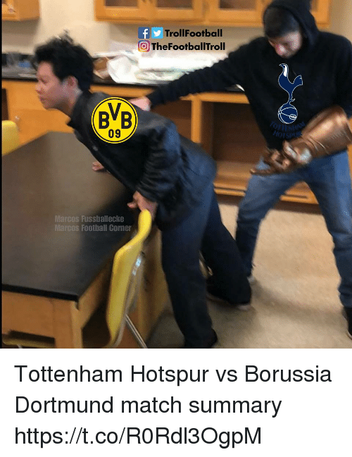 Football, Memes, and Match: TrollFootball  O TheFootballTroll  BVB  09  Marcos Fusshallecke  Marcos Football Corner Tottenham Hotspur vs Borussia Dortmund match summary https://t.co/R0Rdl3OgpM