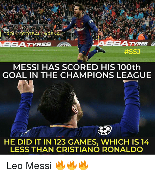 "Cristiano Ronaldo, Memes, and Champions League: TROLL""FOOTBALLYARE NAG .  ASSATYRES  #SSJ  MESSI HAS SCORED HIS 10Oth  GOAL IN THE CHAMPIONS LEAGUE  HE DID IT IN 123 GAMES, WHICH IS 14  LESS THAN CRISTIANO RONALDO Leo Messi 🔥🔥🔥"