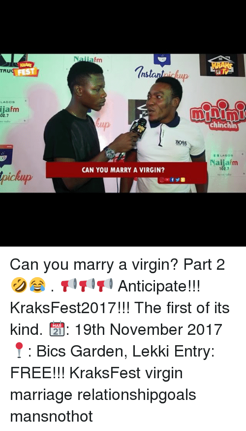 Marriage, Memes, and Virgin: TRU  ST  LAGOS  jafm  02.7  chinchin  2 BOSS  Naijafm  102.7  CAN YOU MARRY A VIRGIN? Can you marry a virgin? Part 2🤣😂 . 📢📢📢 Anticipate!!! KraksFest2017!!! The first of its kind. 📆: 19th November 2017 📍: Bics Garden, Lekki Entry: FREE!!! KraksFest virgin marriage relationshipgoals mansnothot