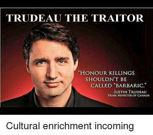 Trudeau The Traitor 14 Honour Killings Shouldn T Be Called