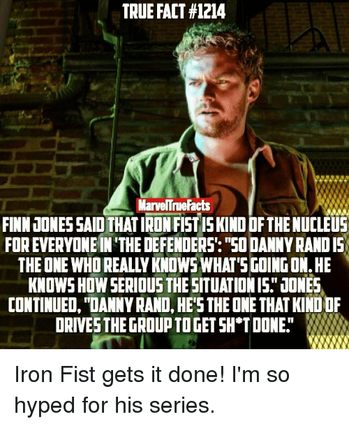 true fact 1214 marvennefacts finn jones said thatironfistiskindofthenucleus foreveryonein the 11954549 ✅ 25 best memes about im the immortal iron fist im the,Iron Fist Meme