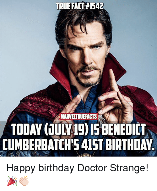 true fact 1542 marveltruefacts today july19 is benedict cumberbatch 415t 25661528 ✅ 25 best memes about happy birthday doctor happy birthday