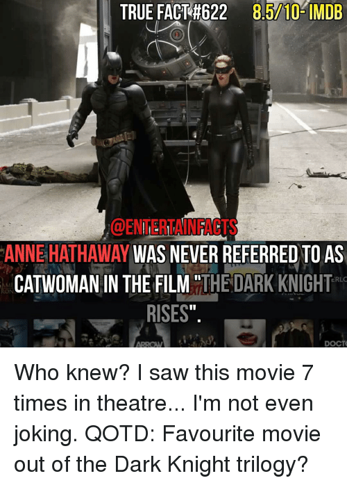 TRUE FACT #622 8510 IMDB I@ENIERIAINFACTS ANNE HATHAWAY WAS