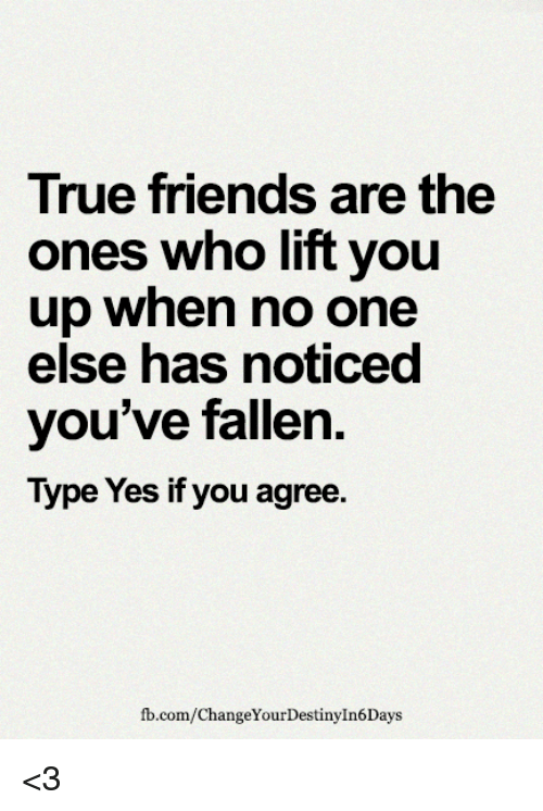 friends can lift you up and