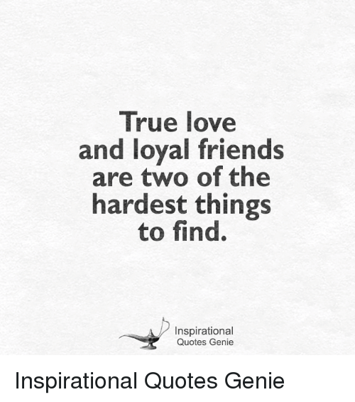 Loyal Friends Quotes True Love and Loyal Friends Are Two of the Hardest Things to Find  Loyal Friends Quotes