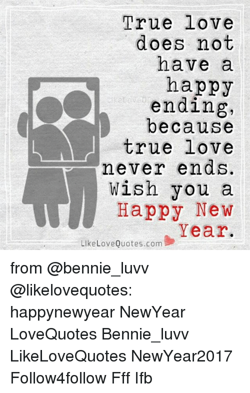 True Love Does Not Have a Happy Ending Because True Love Never Ends ...