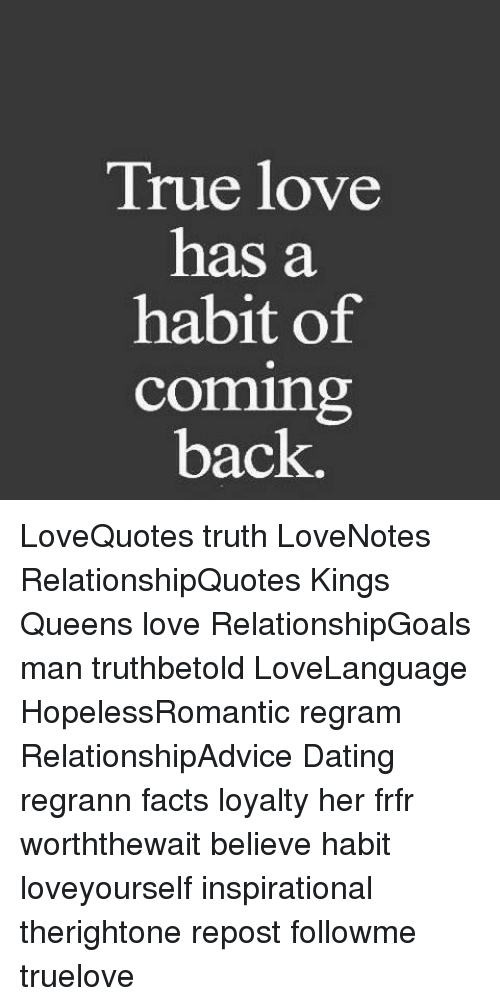 True Love Relationship Quotes True Love Has a Habit of Coming Back LoveQuotes Truth LoveNotes  True Love Relationship Quotes