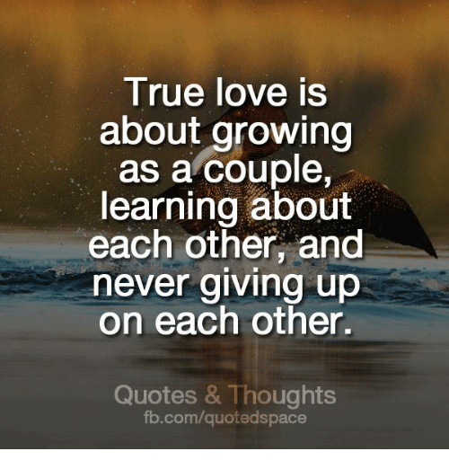 True Love Is About Growing As A Couple Learning About Each Other And