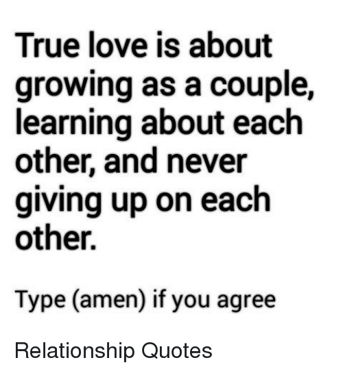 True Love Is About Growing As A Couple Learning About Each Other And Adorable Quotes About Growing In A Relationship
