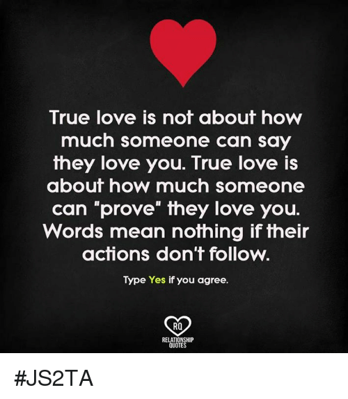 True Love Is Not About How Much Someone Can Say They Love You True