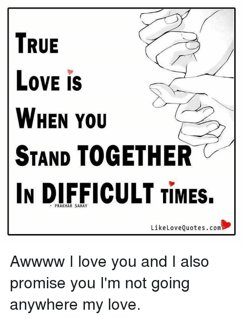 True Love Is When You Stand Together In Difficult Times Prakhar