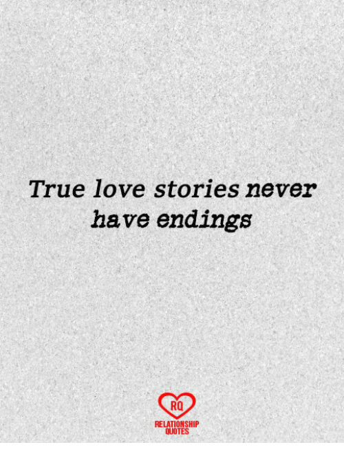 True Love Stories Never Have Endings RO RELATIONSHIP QUOTES | Love