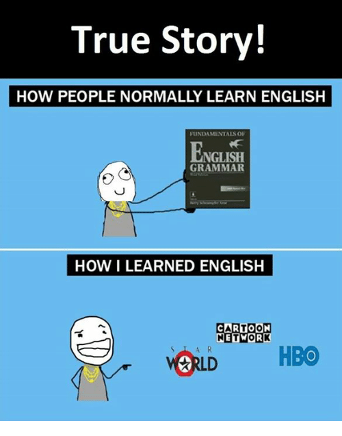 true story how people normally learn english fundamentals of nglish 16342397 25 best learn english memes whats the difference memes, want to