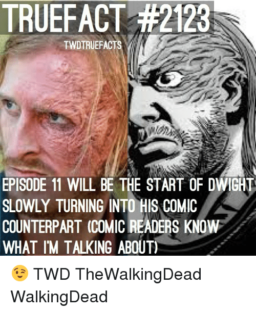 ... TheWalkingDead WalkingDead · Memes, 🤖, And Twd: TRUEFACT #2123  TWDTRUEFACTS EPISODE 11 WILL BE THE