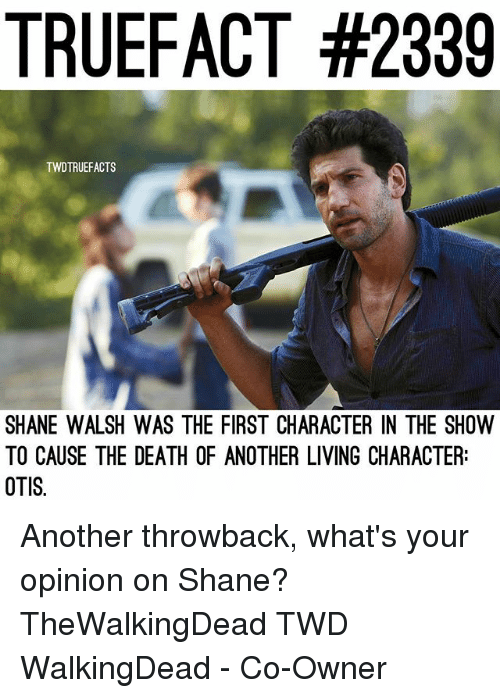 Truefact 2339 Twdtruefacts Shane Walsh Was The First Character In